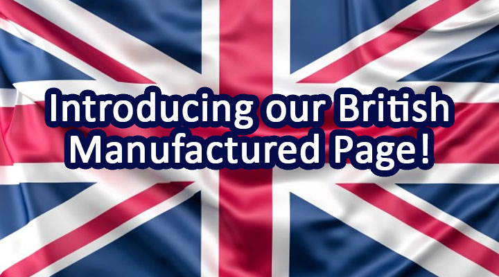 Introducing our British Manufactured Page!