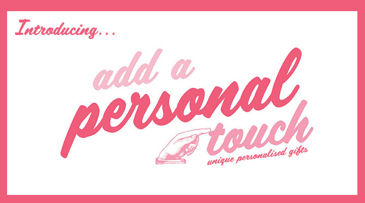 Introducing Add A Personal Touch